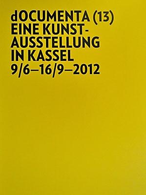 Das offizielle Plakat der dOCUMENTA (13), Foto © Friedhelm Denkeler 2012